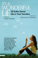 It's a Wonderful Lie: 26 Truths About  Life in Your Twenties 044669777X Book Cover