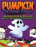 Pumpkin Coloring Pages (Halloween Coloring Book with Ghouls, Ghosts and Pumpkin Heads) 1634285492 Book Cover