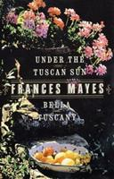 Bella Tuscany & Under the Tuscan Sun (2 Book Set) 0767999053 Book Cover