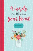 Words to Warm Your Heart Devotional 1633261522 Book Cover