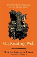On Reading Well: Finding the Good Life Through Great Books 1587433966 Book Cover