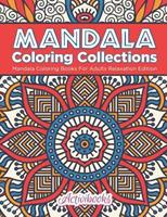Mandala Coloring Collections: Mandala Coloring Books for Adults Relaxation Edition 1683211049 Book Cover