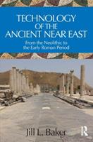 Technology of the Ancient Near East: From the Neolithic to the Early Roman Period 0815393695 Book Cover