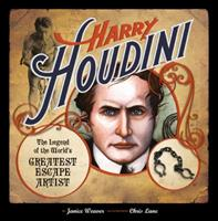 Harry Houdini: The Legend of the World's Greatest Escape Artist 1419700146 Book Cover