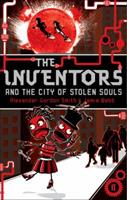 The Inventors and the City of Stolen Souls 0571238432 Book Cover