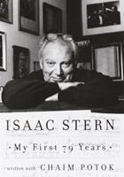 My First 79 Years: Isaac Stern 0306810069 Book Cover