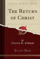The Return of Christ (Classic Reprint) 1330495519 Book Cover