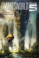 Clarkesworld: Year Five 1890464244 Book Cover