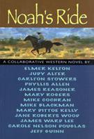 Noah's Ride: A Collaborative Western Novel 0875653340 Book Cover