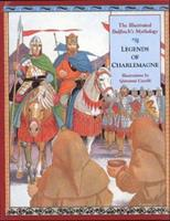 Legends of Charlemagne: The Illustrated Bulfinch's Mythology 0028614771 Book Cover
