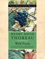 Wild Fruits: Thoreau's Rediscovered Last Manuscript 0393047512 Book Cover