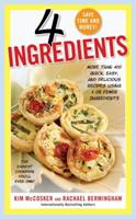 4 Ingredients: Over 340 Quick, Easy and Delicious Recipes Using 4 or Less Ingredients 1451635141 Book Cover