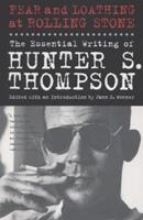 Fear and Loathing at Rolling Stone: The Essential Hunter S. Thompson 1439165963 Book Cover