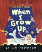 When I Grow Up 0763626759 Book Cover