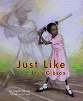 Just Like Josh Gibson 141692728X Book Cover