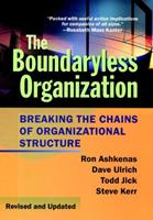The Boundaryless Organization: Breaking the Chains of Organization Structure, Revised and Updated 078790113X Book Cover