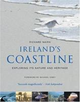 Ireland's Coastline: Exploring Its Nature And Heritage 1905172400 Book Cover