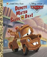 Deputy Mater Saves the Day! (Disney/Pixar Cars: Little Golden Book) 0736429794 Book Cover
