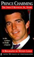 Prince Charming: The John F. Kennedy, Jr. Story 0451178386 Book Cover