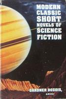 Modern Classic Short Novels of Science Fiction 0312105045 Book Cover