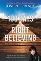 100 Days of Right Believing: Daily Readings from The Power of Right Believing 1455557137 Book Cover