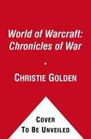 Chronicles of War (Warcraft #4; World of Warcraft, #2-4) 1439172722 Book Cover
