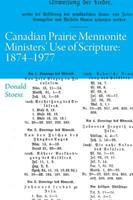 Canadian Prairie Mennonite Ministers' Use of Scripture: 1874-1977 1525511203 Book Cover