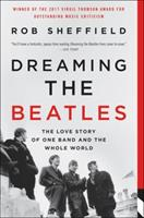 Dreaming the Beatles: The Love Story of One Band and the Whole World 0062207652 Book Cover