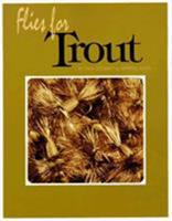 Flies for Trout (Flies for) 0936644141 Book Cover