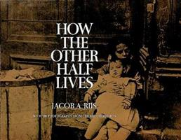 How the Other Half Lives: Studies Among the Tenements of New York 1520850646 Book Cover
