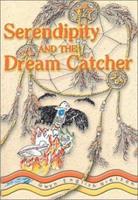 Serendipity & the Dream Catcher 0966072626 Book Cover