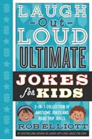 Laugh-Out-Loud Ultimate Jokes for Kids: 2-in-1 Collection of Awesome Jokes and Road Trip Jokes 0062569775 Book Cover