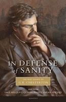 In Defense of Sanity: The Best Essays of G.K. Chesterton 1586174894 Book Cover