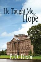 He Taught Me to Hope 1466397861 Book Cover