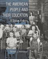 The American People and Their Education: A Social History 0135253799 Book Cover
