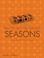 Second Grade Writing Prompts for Seasons: A Creative Writing Workbook 1479256889 Book Cover