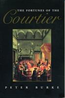 The Fortunes of the Courtier: The European Reception of Castiglione's Cortegiano 0271015179 Book Cover
