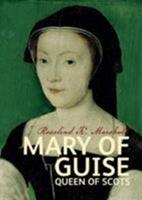 Mary of Guise 0002165082 Book Cover