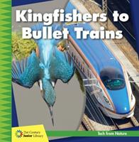 Kingfishers to Bullet Trains 1534139494 Book Cover