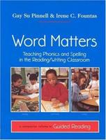 Word Matters: Teaching Phonics and Spelling in the Reading/Writing Classroom 0325000514 Book Cover