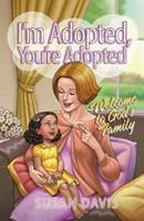 I'm Adopted, You're Adopted: Welcome to God's Family 0812704347 Book Cover