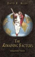 The Remaining Factors: Seeking Eternal Treasures 143894392X Book Cover