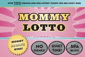 Mommy Lotto: Over 100 Scratch-And-Win Lottery Tickets for One Lucky Mom 0811869156 Book Cover