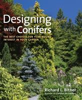 Designing with Conifers: The Best Choices for Year-Round Interest in Your Garden 160469193X Book Cover