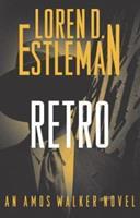 Retro: An Amos Walker Novel 0765343738 Book Cover