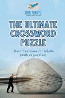 The Ultimate Crossword Puzzle Hard Exercises for Adults (with 45 puzzles!) 1541943163 Book Cover