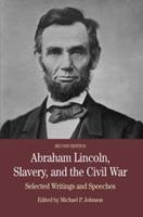 Abraham Lincoln, Slavery, and the Civil War: Selected Writings and Speeches 0312208545 Book Cover