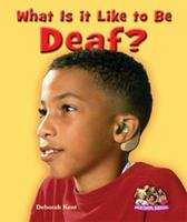 What Is It Like to Be Deaf? 076603769X Book Cover