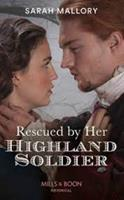 Rescued by Her Highland Soldier 0263289559 Book Cover