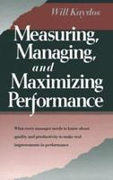 Measuring, Managing, and Maximizing Performance: What Every Manager Needs to Know about Quality and Productivity to Make Real Improvements in Perform 0915299984 Book Cover